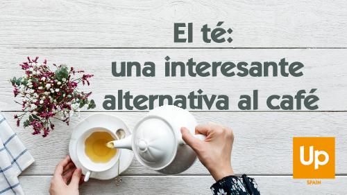 El té_ una interesante alternativa al café