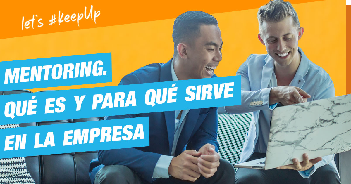 Mentoring. Qué es y para qué sirve en la empresa