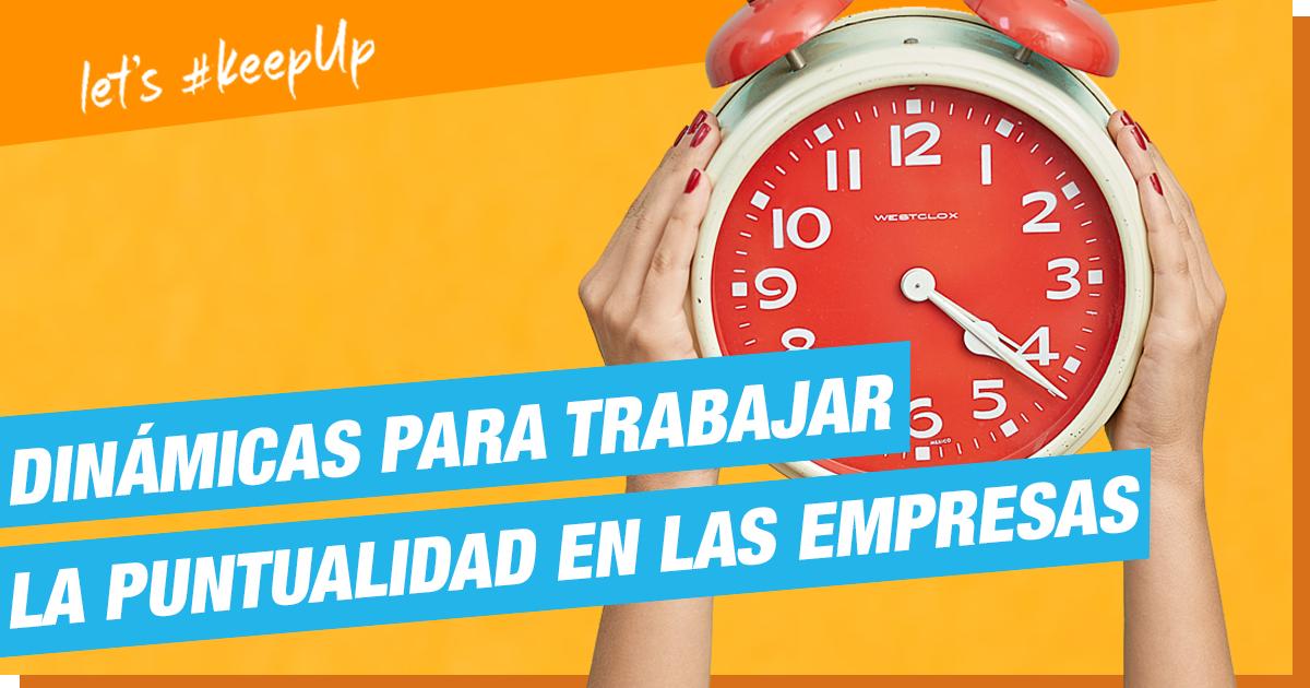 Dinámicas para trabajar la puntualidad en las empresas